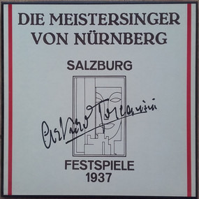 Richard Wagner - Die Meistersinger Von Nürnberg - Salzburg Festspiele 1937 - Toscanini Memorial