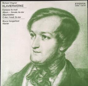 Richard Wagner - Klavierwerke (Fantasia Fis-moll / Album - Sonate As-dur / Albumblätter C-dur, F-moll, Es-dur)