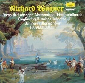Richard Wagner - Vorspiele / Siegfried-Idyll