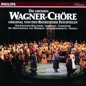 Richard Wagner - Die Grossen Wagner-Chöre Original Von Den Bayreuther Festspielen