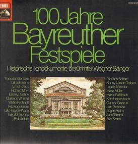 Richard Wagner - 100 Jahre Bayreuther Festspiele - Historische Tondokumente Berühmter Wagner-Sänger