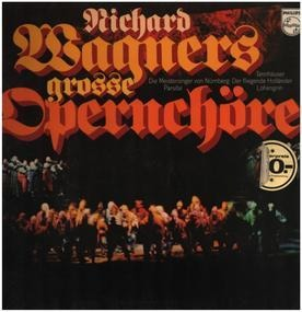 Richard Wagner - Richard Wagners Grosse Opernchöre