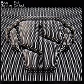 Roger Sanchez - First Contact