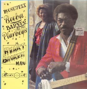 Roosevelt 'Booba' Barnes & The Playboys - The Heartbroken Man