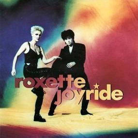 Roxette - Joyride / Come Back