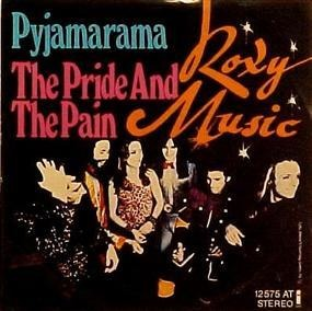 Roxy Music - Pyjamarama / The Pride And The Pain