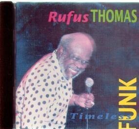 Rufus Thomas - Timeless Funk