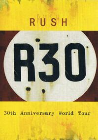 Rush - R30 - 30th Anniversary World Tour