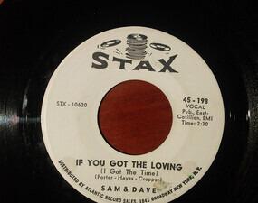 Sam & Dave - Said I Wasn't Gonna Tell Nobody / If You Got The Loving (I Got The Time)