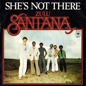 Santana - She's Not There / Zulu