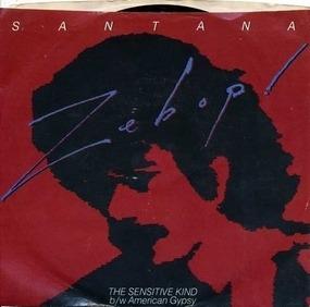 Santana - Zebop - The Sensitive Kind / American Gypsy