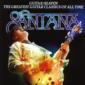 Santana - Guitar Heaven: The Greatest Guitar Classics of All Time