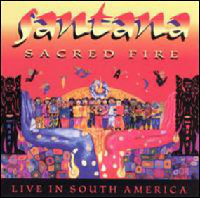 Santana - Sacred Fire: Santana Live in South America