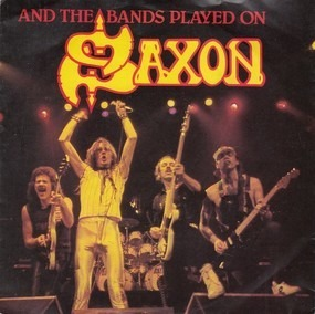 Saxon - And The Bands Played On