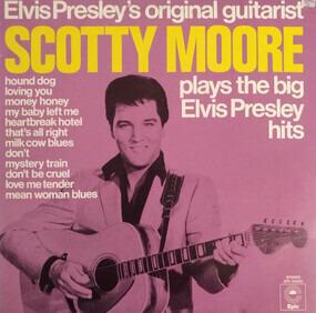 Scotty Moore - Elvis Presley's Original Guitarist Scotty Moore Plays The Big Elvis Presley Hits