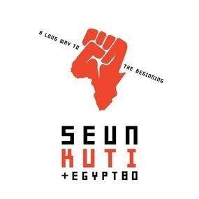 Seun Kuti & Egypt 80 - A Long Way to the Beginning