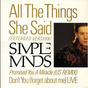 Simple Minds - All The Things She Said / Promised You A Miracle / Don't You (Forget About Me)