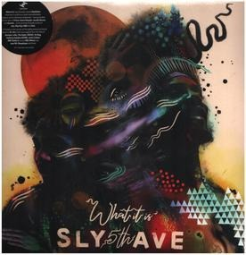 Sly5thave - What It Is