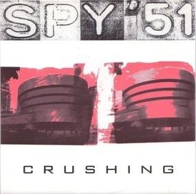 Spy '51 - Crushing