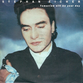 Stephan Eicher - Tomorrow Will Be Your Day