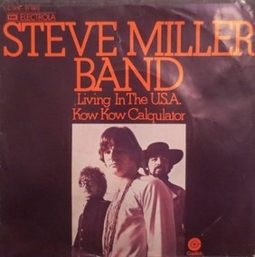 Steve Miller Band - Living In The U.S.A. / Kow Kow Calqulator