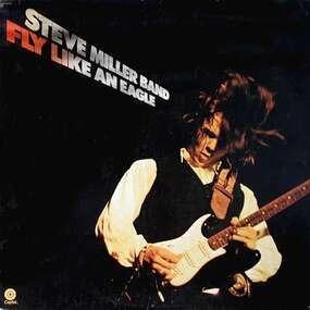 Steve Miller - Fly Like An eagleEAGLEEAGLE
