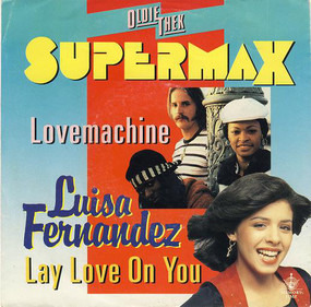 Supermax - Lovemachine / Lay Love On You
