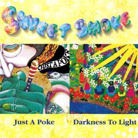 Sweet Smoke - Just A Poke / Darkness To Light