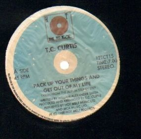 T.C. Curtis - Pack Up Your Things And Get Out Of My Life