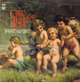 Tanned Leather - Child of Never Ending Love