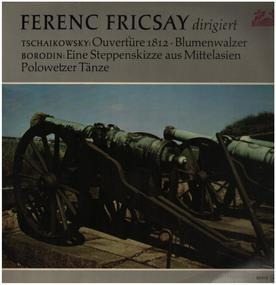 Pyotr Ilyich Tchaikovsky - Overture '1812' , Op. 49. Waltz Of The Flowers From The 'Nutcracker Suite', Op. 71A. / In The Stepp