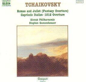 Pyotr Ilyich Tchaikovsky - Romeo and Juliet / Capriccio Italien / 1812 Overture