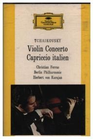 Pyotr Ilyich Tchaikovsky - Violin Concerto / Capriccio Italien