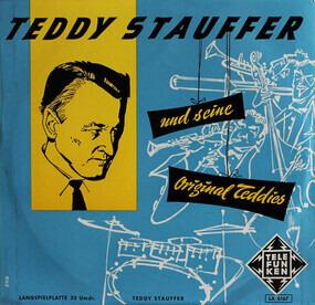 Teddy Stauffer Und Seine Original Teddies - Teddy Stauffer Und Seine Original Teddies