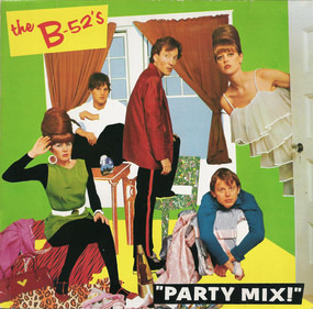 """The B-52's - """"Party Mix!"""""""