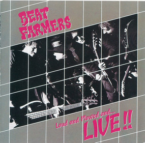 Beat Farmers - Loud and Plowed and...LIVE!!