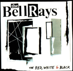The BellRays - THE RED, WHITE & BLACK