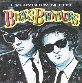 The Blues Brothers - Everybody Needs Blues Brothers