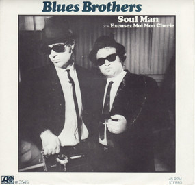 The Blues Brothers - Soul Man / Excusez Moi Mon Cherie