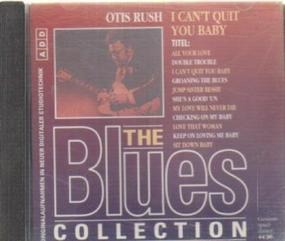 The Blues Collection - 19: Otis Rush - I Can't Quit You baby