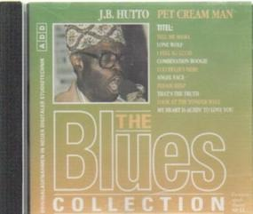 The Blues Collection - 37: J.B. Hutto - Pet Cream Man