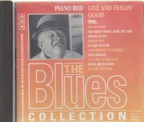 The Blues Collection - 68: Piano Red - Live & Feelin' Good