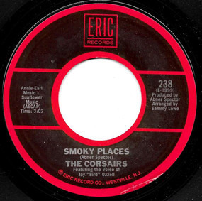 The Corsairs - Smoky Places / I Had A Talk With My Man