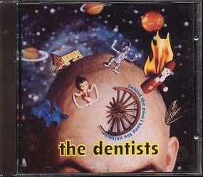 The Dentists - Behind the Door I Keep the Universe