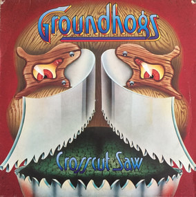 The Groundhogs - Crosscut Saw