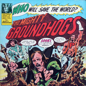 The Groundhogs - Who Will Save The World?