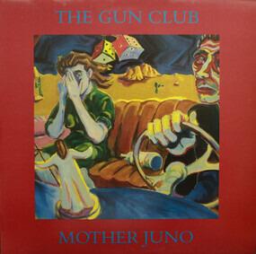Gun Club - Mother Juno