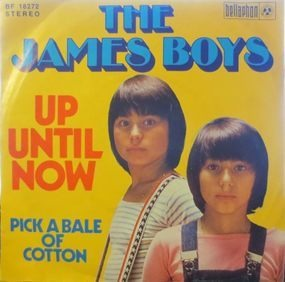 The James Boys - Up Until Now / Pick A Bale Of Cotton Wool