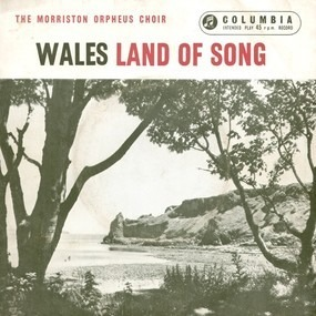 The Morriston Orpheus Choir - Wales - Land Of Song