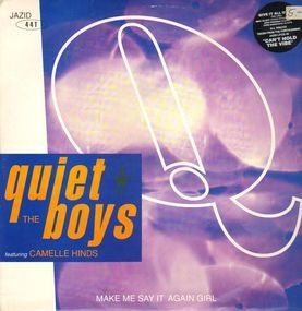 Quiet Boys - Make Me Say It Again Girl